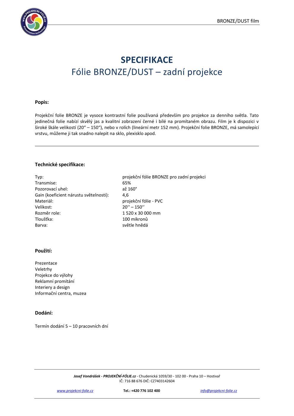 BRONZE / DUST - zadní projekce