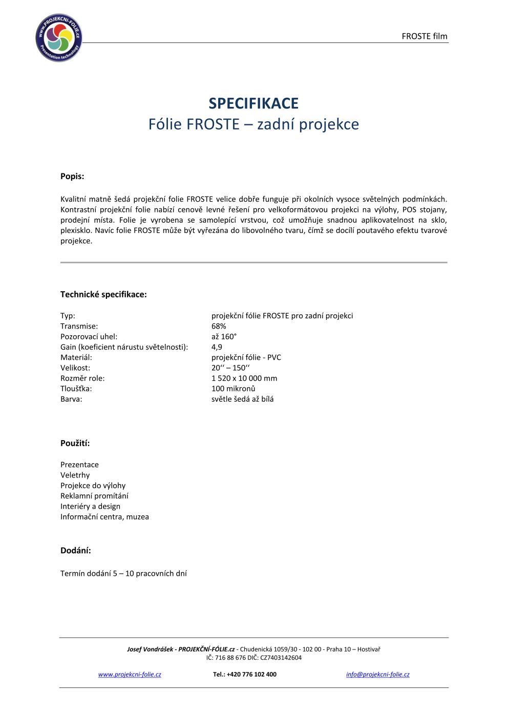 FROSTE - zadní projekce